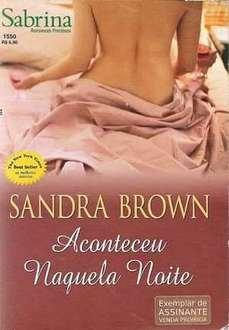Aconteceu Naquela Noite - Sandra Brown