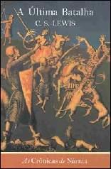 Crônicas de Nárnia: a Última Batalha v.II - Clives Staples Lewis