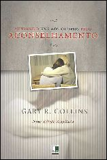 Ajudando uns aos Outros Pelo Aconselhamento - Gary R. Collins