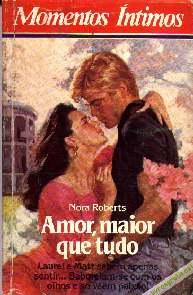 Amor, Maior Que Tudo - Nora Roberts