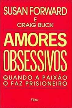 Amores Obsessivos - Susan Forward