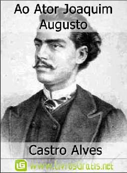 Ao Ator Joaquim Augusto - Castro Alves