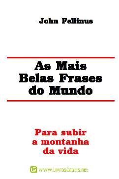 As Mais Belas Frases do Mundo - John Fellinus