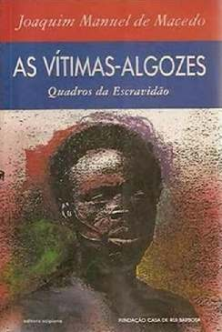 As Vítimas-Algozes - Joaquim Manuel de Macedo