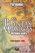 Plantas Mágicas: Botânica Oculta Paracelso - Filippo Teofrasto Paracelso