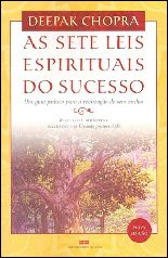 As Sete Leis Espirituais do Sucesso - Deepak Chopra