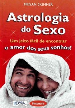 Astrologia do Sexo - Megan Skinner