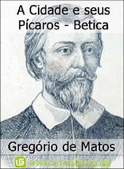 A Cidade e seus Pícaros - Betica - Gregório de Matos