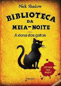 Biblioteca da Meia Noite: A Dona dos Gatos - Nick Shadow