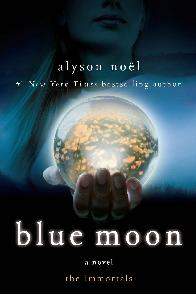 Immortals: Lua Azul (Blue Moon) - Alyson Noël