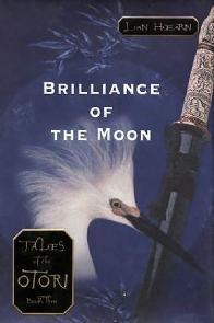 O Brilho da Lua (Brilliance of the Moon) - Lian Hearn