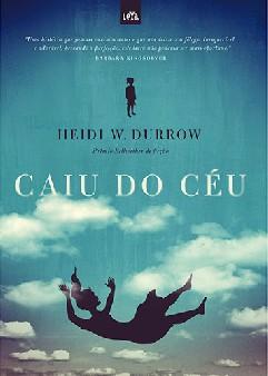 Caiu do Céu - Heidi W. Durrow