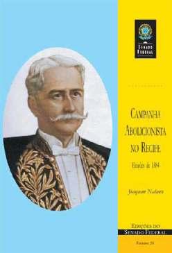 Campanha Abolicionista no Recife - Joaquim Nabuco