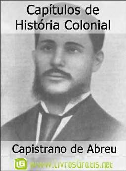 Capítulos de História Colonial - Capistrano de Abreu