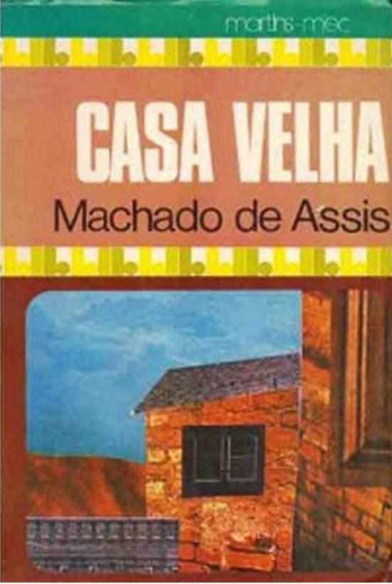Casa Velha - Machado de Assis   Livros Grátis