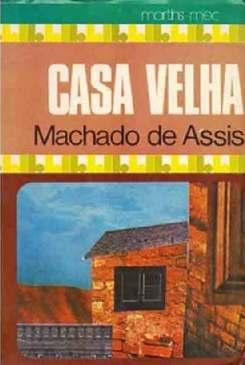 Casa Velha - Machado de Assis