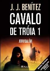 Cavalo de Tróia 1: Jerusalém - J. J. Benitez
