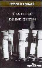 Cemitério de Indigentes - Patricia Daniels Cornwel