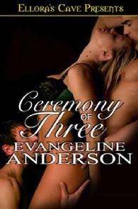 Cerimônia a Três (Ceremony of Three) - Evangeline Anderson