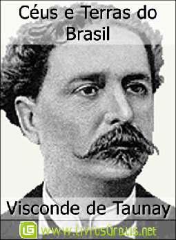 Céus e Terras do Brasil - Visconde de Taunay