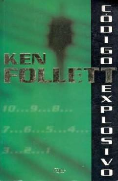 Código Explosivo - Ken Follett