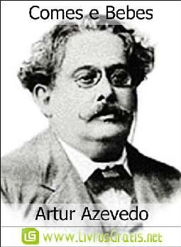 Comes e Bebes - Artur Azevedo