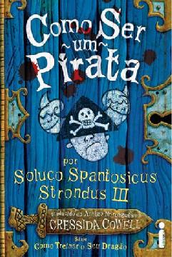 Como Ser um Pirata - Cressida Cowell