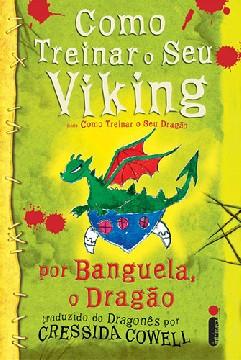 Como Treinar Seu Viking - Cressida Cowell