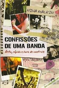 Confissões de Uma Banda: Alto, Rápido e Fora de Controle - Nina Malkin