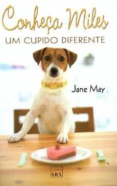 Conheça Miles, Um Cupido Diferente - Jane May