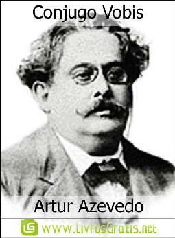 Conjugo Vobis - Artur Azevedo
