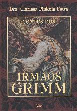 Conto Dos Irmãos Grimm - Clarissa Pinkola Estés