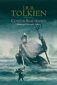 Contos Inacabados - J.r.r. Tolkien