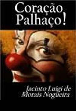 Coração Palhaço - Jacinto Luigi de Morais Nogueira