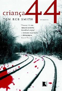 Criança 44 (Child 44) - Tom Rob Smith
