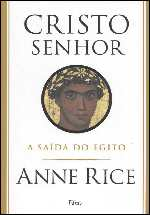 Cristo Senhor : a Saída do Egito - Anne Rice