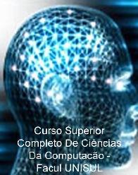 Curso Superior Completo de Ciências da Computacão - Facul UNISUL