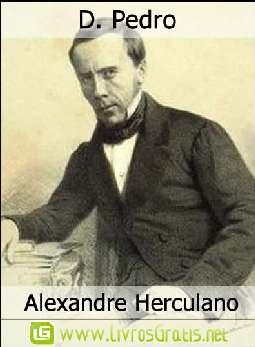 D. Pedro - Alexandre Herculano