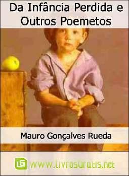 Da Infância Perdida e Outros Poemetos