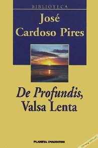 De Profundis, Valsa Lenta - José Cardoso Pires