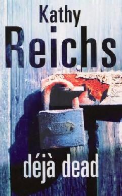 Déjà Morta - Kathy Reichs