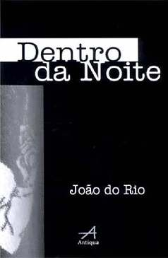 Dentro da Noite - João do Rio