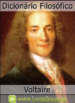 Dicionário Filosófico - Voltaire