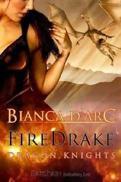 Fogo de Drake (Firedrake) - Bianca D Arc