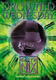 Chaves do Reino: Quarta Feira Submersa - Garth Nix