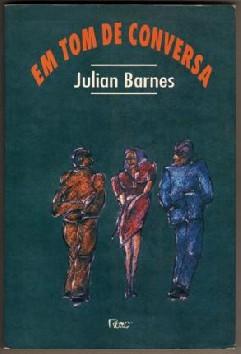 Em Tom de Conversa - Julian Barnes