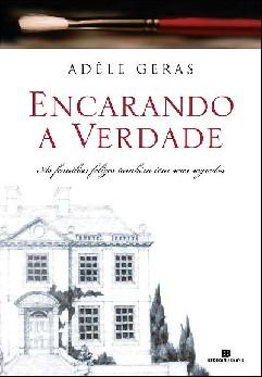 Encarando a Verdade - Adèle Geras