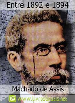 Entre 1892 e 1894 - Machado de Assis