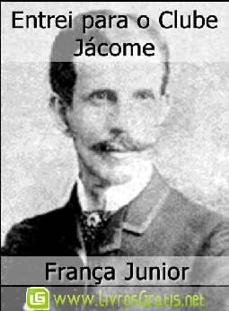Entrei para o Clube Jácome - França Junior
