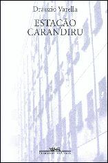 Estação Carandiru - Drauzio Varella